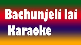 Bachunjeli Lai Karaoke Version (Ram Krishna Dhakal and Lata Mangeshkar song)