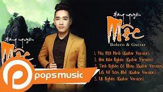 AlbumMộc - Bolero & Guitar | Đăng Nguyên