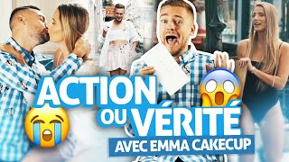 ACTION OU VÉRITÉ (Ft. Emma Cakecup)