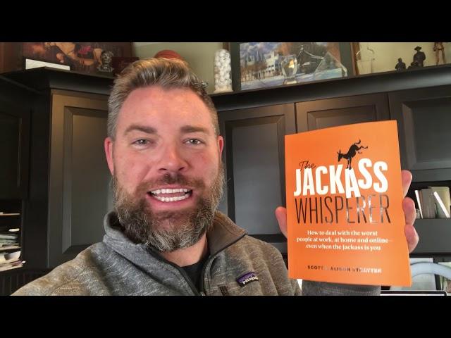 The Jackass Whisperer, by Scott & Alison Stratten. Video Review by Jason Hewlett