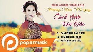 Mini Album Xuân 2018 - Cánh Thiệp Đầu Xuân   Dương Kim Phượng