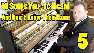 10 Songs You've Heard Which You Don't Know The Name Of