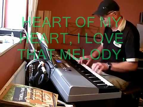 HEART OF MY HEART (PIANO) - A SONG FROM 1926 - WRITTEN BY BEN RYAN