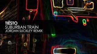 Tiësto - Suburban Train (Jordan Suckley Remix)