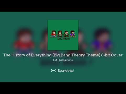 The History of Everything (Big Bang Theory Theme) 8-bit Cover