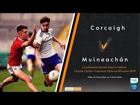 Cluiche 1/4 Ceannais Peile Mionúir Electric Ireland | Corcaigh V Muineachán | Beo 28/7/19 @ 17:55