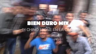 Bien duro mix - DJ CHINO STONE
