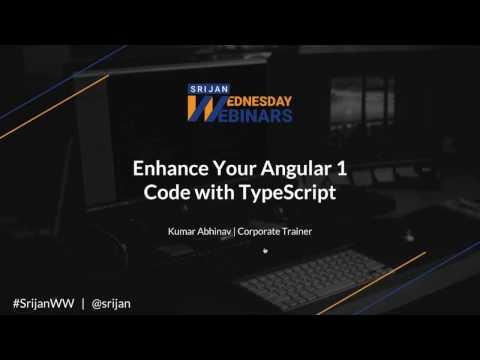 [Srijan Wednesday Webinar] How to Update Your Angular 1 Code with TypeScript