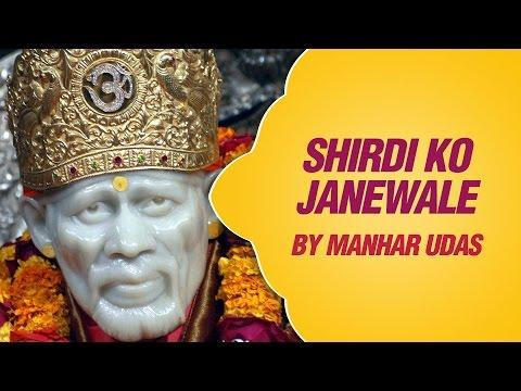 Shirdi Ko Janewale by Manhar Udas  Latest Sai Baba Bhajan  Devotional Songs