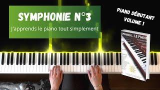 Symphonie n°3 - J'apprends le piano tout simplement - Volume 1