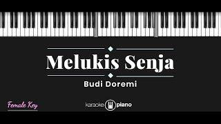 Melukis Senja - Budi Doremi (KARAOKE PIANO - FEMALE KEY)