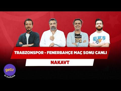 Trabzonspor - Fenerbahçe Maç Sonu Canlı | Ersin Düzen & Ali Ece & Serdar Ali Ç. & Uğur K. | Nakavt