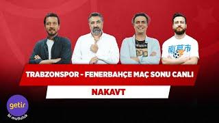 Trabzonspor - Fenerbahçe Maç Sonu Canlı | Ersin Düzen & Ali Ece & Serdar Ali Ç.