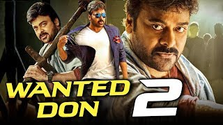Wanted Don 2 2019 Telugu Hindi Dubbed Full Movie | Chiranjeevi, Nagma, Soundarya