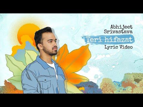 Abhijeet Srivastava - Teri Hifazat | Official Lyric Video | Lionel Crasta | Artist Originals