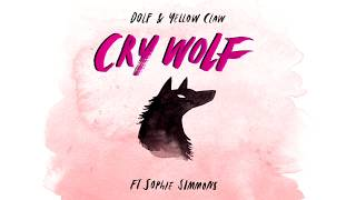Download Lagu DOLF & Yellow Claw - Cry Wolf ft. Sophie Simmons Mp3