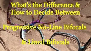 Bifocals or Progressives how to choose?