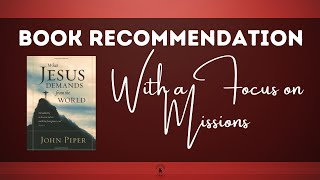 Book Recommendation - What Jesus Demands of the World