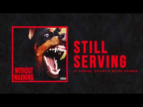 "21 Savage, Offset & Metro Boomin - ""Still Serving"" (Official Audio)"