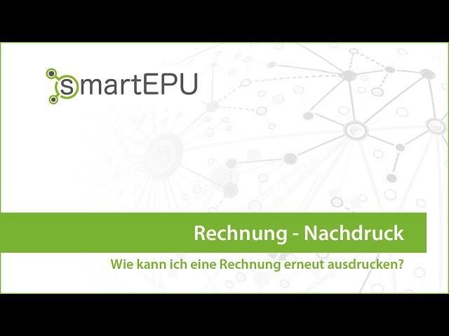 smartEPU: Rechnung anzeigen und Nachdruck