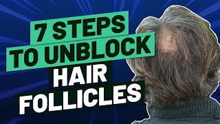 Hair Follicles Blocked? 7 Steps to Getting Rid of Them