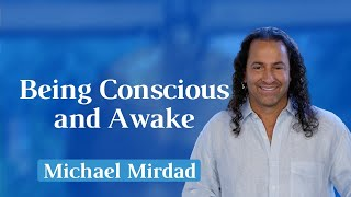 Being Conscious and Awake