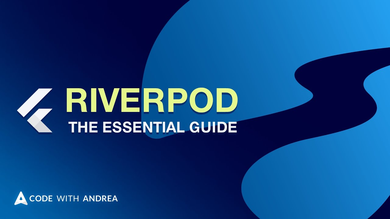 Flutter State Management with Riverpod: The Essential Guide