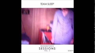Team Sleep - Woodstock Sessions, Vol. 4 (Full Album)