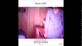 Team Sleep - Woodstock Sessions, Vol. 4 (Full Album)