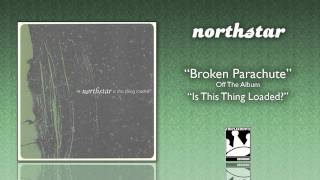 Watch Northstar Broken Parachute video