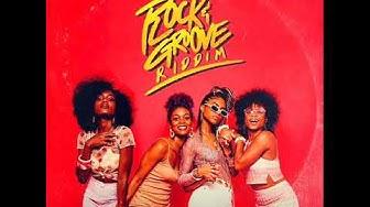 Rock & Groove Riddim Mix (Full) Feat. Naomi Cowan, Lila Iké, Sevana, Jaz Elise (Dec. 2019)