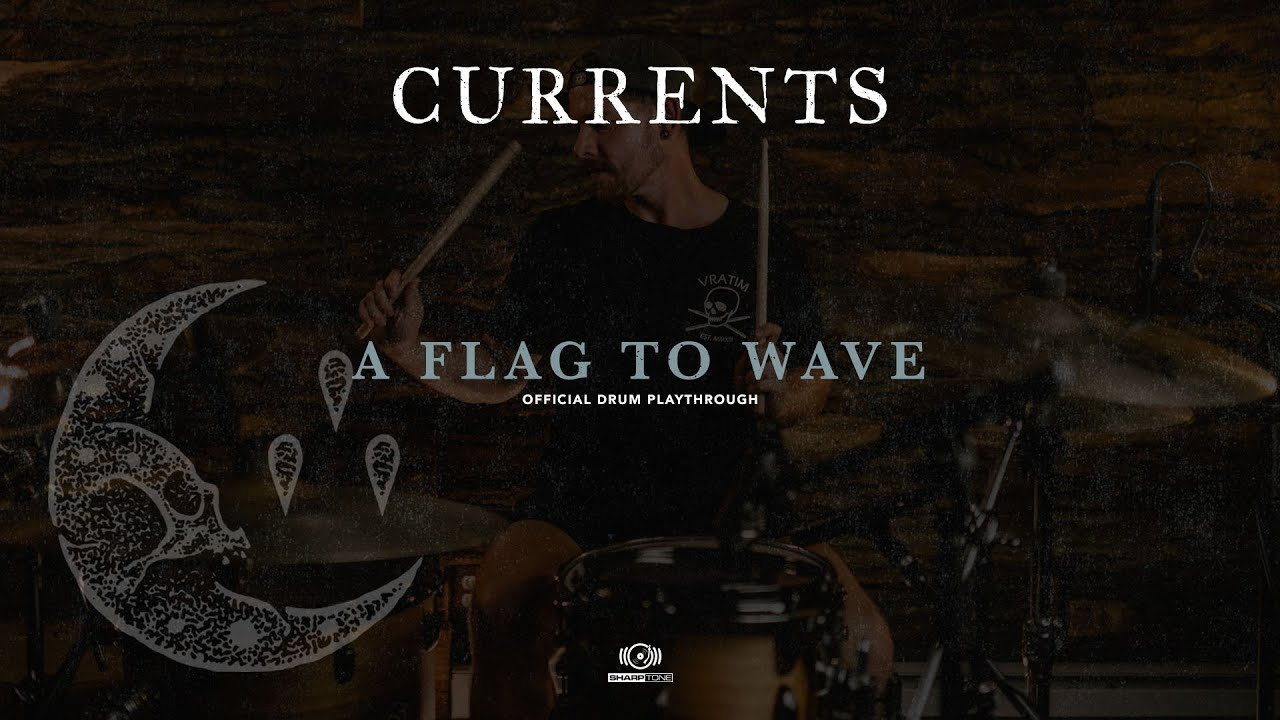 Currents - A Flag To Wave (Drum Play Through)