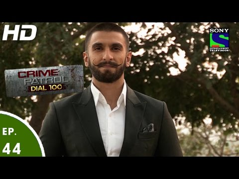 Thumbnail: Crime Patrol Dial 100 - क्राइम पेट्रोल-Ranveer Singh in Bajirao Mastani -Episode 44-14th Dec 2015
