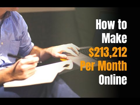 How to Make $213,212 Per Month Online
