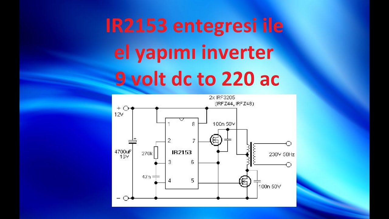 IR2153 entegresi ile el yapımı inverter 12 volt dc to 220 ac