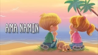 Video AMA NAMIN -The Lord's Prayer for children in Filipino (Tagalog) download MP3, 3GP, MP4, WEBM, AVI, FLV November 2017
