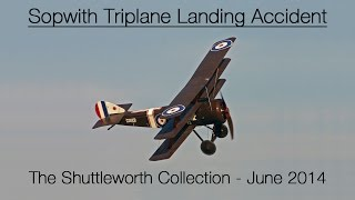 The Shuttleworth Collection's Sopwith Triplane loses power on final...