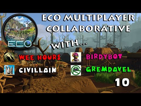 Eco Multiplayer: With Civillain, Gremdavel, and BirdyBot 10
