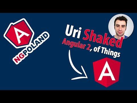 NG POLAND | Uri Shaked | Angular 2, of Things