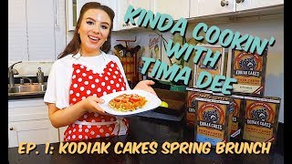 Kinda Cookin&#39 with Tima Dee (Ep. 1 Kodiak Cakes Spring Brunch)