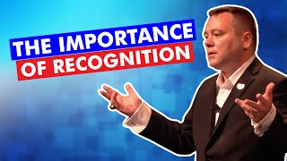 The Importance of Recognition