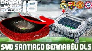 [DREAM LEAGUE SOCCER]-HƯỚNG ĐỔI SVD Santiago Bernabéu DLS18   KiseGaming