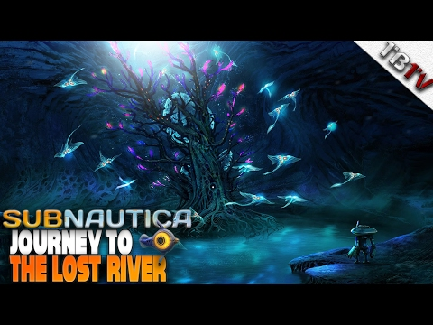 Subnautica Walkthrough E8 - Expedition To the Lost River Biome!