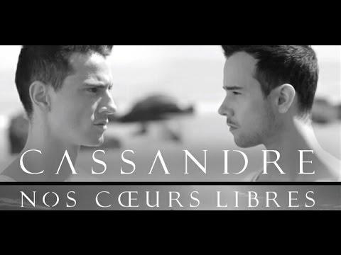 Cassandre - Nos cœurs libres [Clip Officiel]