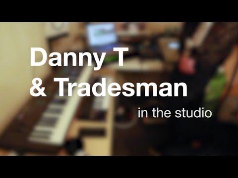 Danny T & Tradesman - In the studio