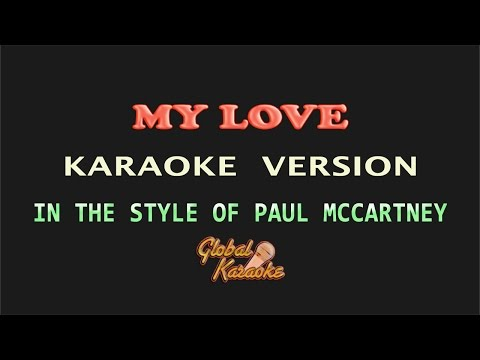My Love - Global Karaoke Video - In the Style of Paul McCartney