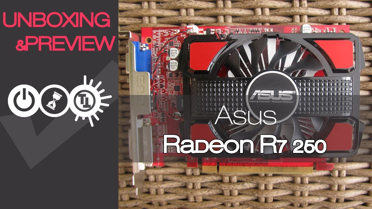 Asus AMD Radeon R7 250 Unboxing & Preview