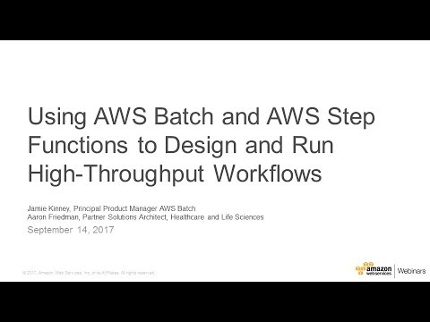 Using AWS Batch and AWS Step Functions to Design and Run High Throughput Workflows