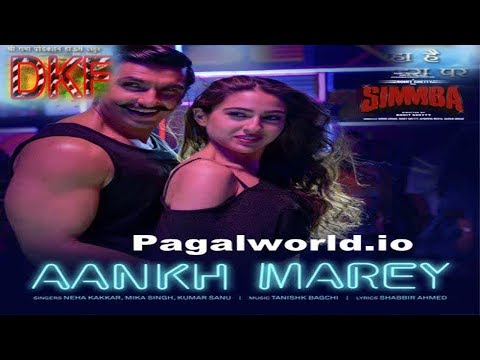 Download :  Aankh Marey  Simmba Neha Kakar Arjit Singh 2018 free mp3 mp4 HD UHD 4K format