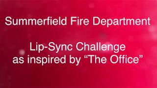 """Summerfield Fire Department - Lip Sync Challenge as inspired by """"The Office"""""""